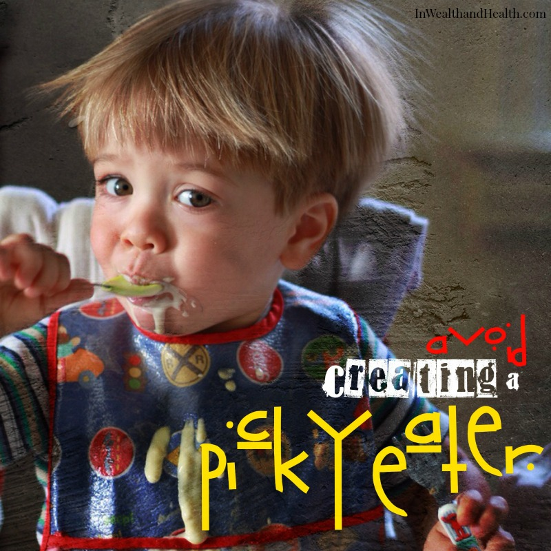 Avoid Raising a Picky Eater   In Wealth and Health