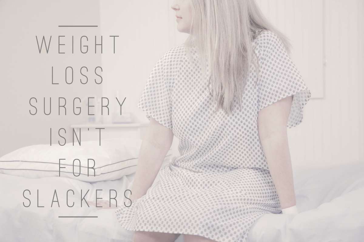 Weight Loss Surgery Isn T For Slackers The Shocking Truth About
