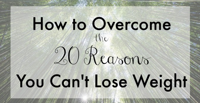 20 reasons you're not losing weight and what to do about it
