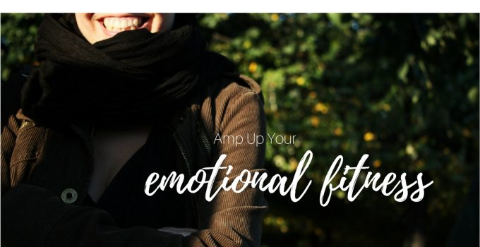 amp up your emotional fitness