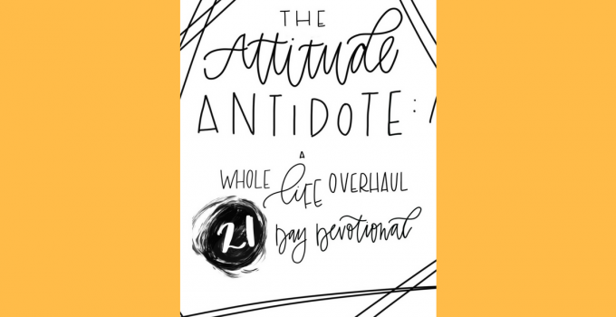 The Attitude Antidote: A Whole Life Overhaul 21-Day Devotional