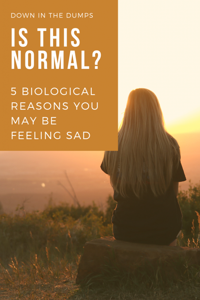 5 Biological Reasons You May be Feeling Sad