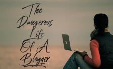 The Dangerous Life of a Blogger
