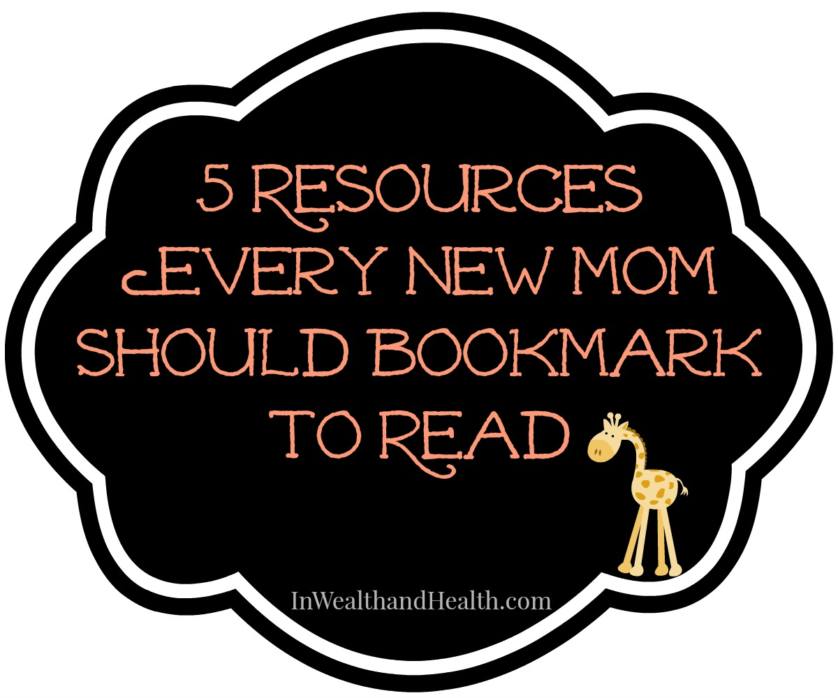 5 resources every new mom should bookmark to read | In Wealth and Health
