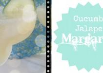 Cucumber, Jalapeno Margarita Recipe