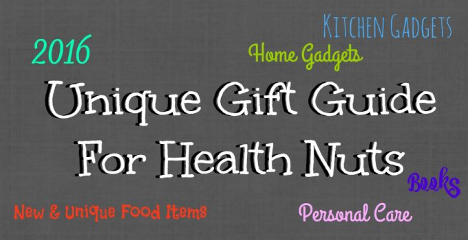Unique gift guide for health nuts! 2016 #Shopping #guide for those who love #health #giftguide