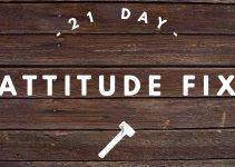 21 Day Attitude Fix
