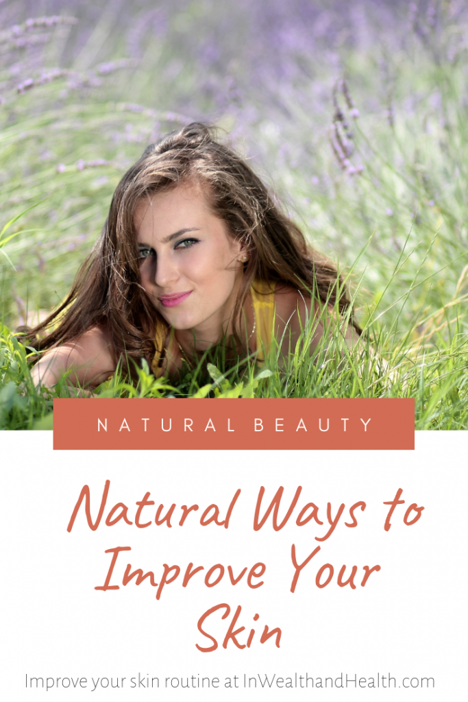 Natural Ways to Improve Your Skin