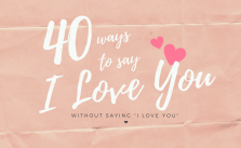40 ways to say I love you