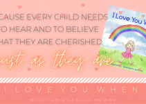 I Love You When: A Children's Book About Unconditional Love